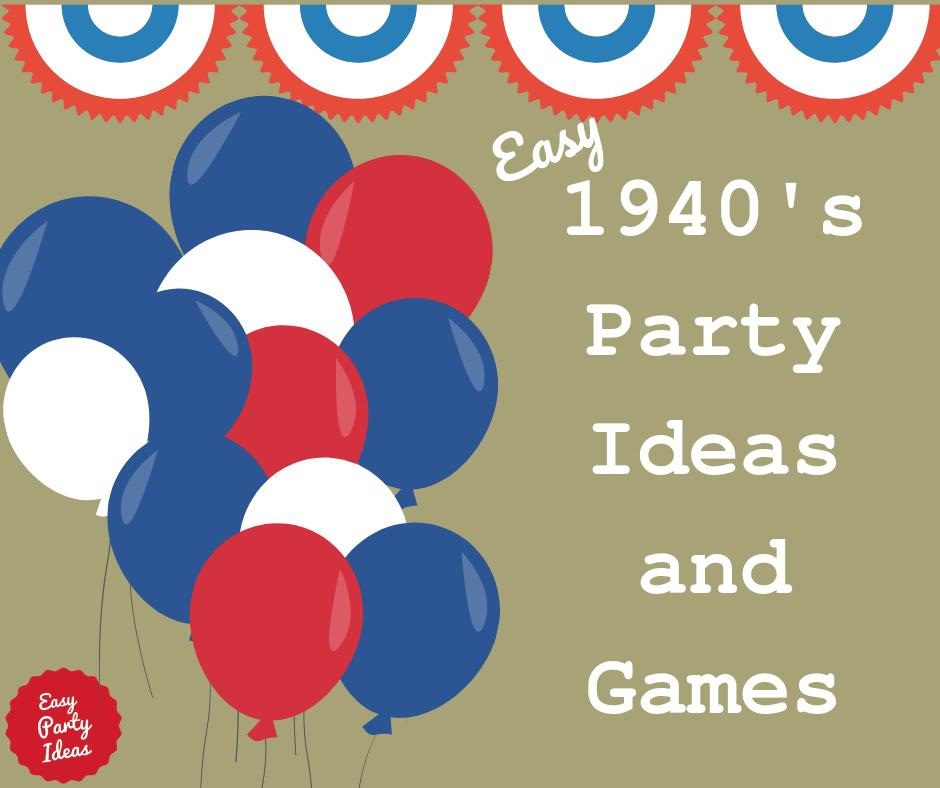 40s Party Ideas