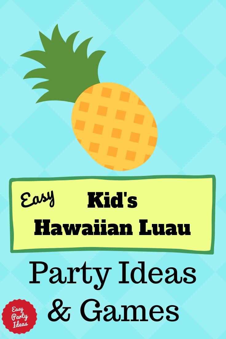 Kid Hawaiian Luau party ideas and games