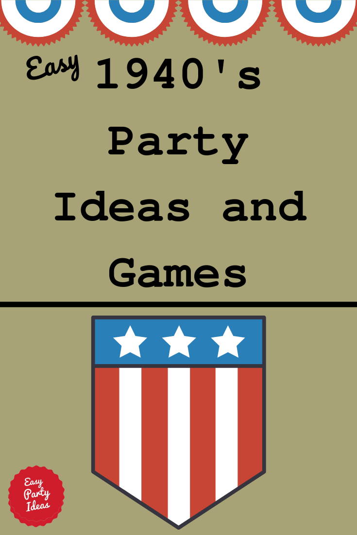 1940s Party Ideas and Games