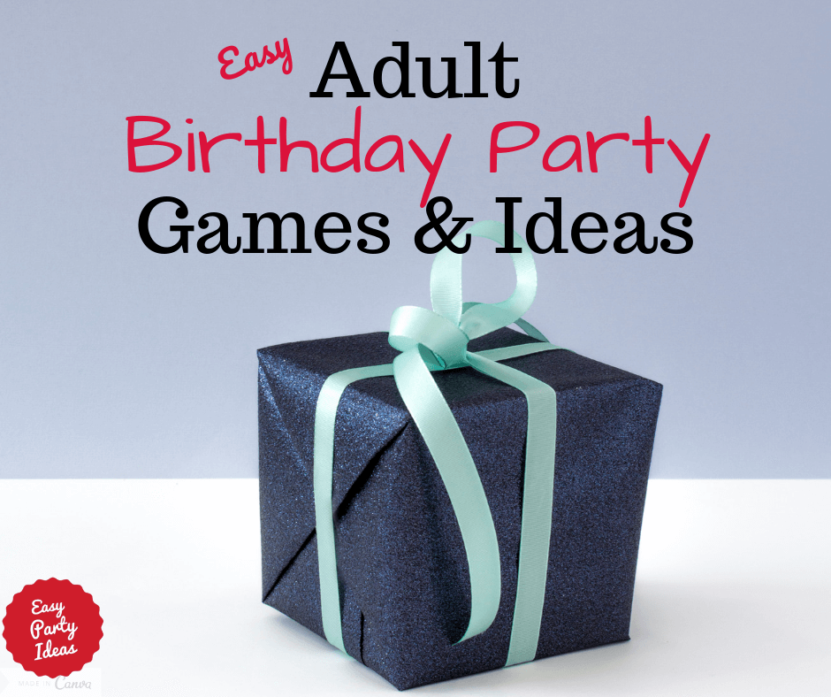 Adult Birthday Party Games and Ideas