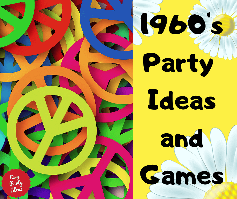1960s Party Ideas and Games