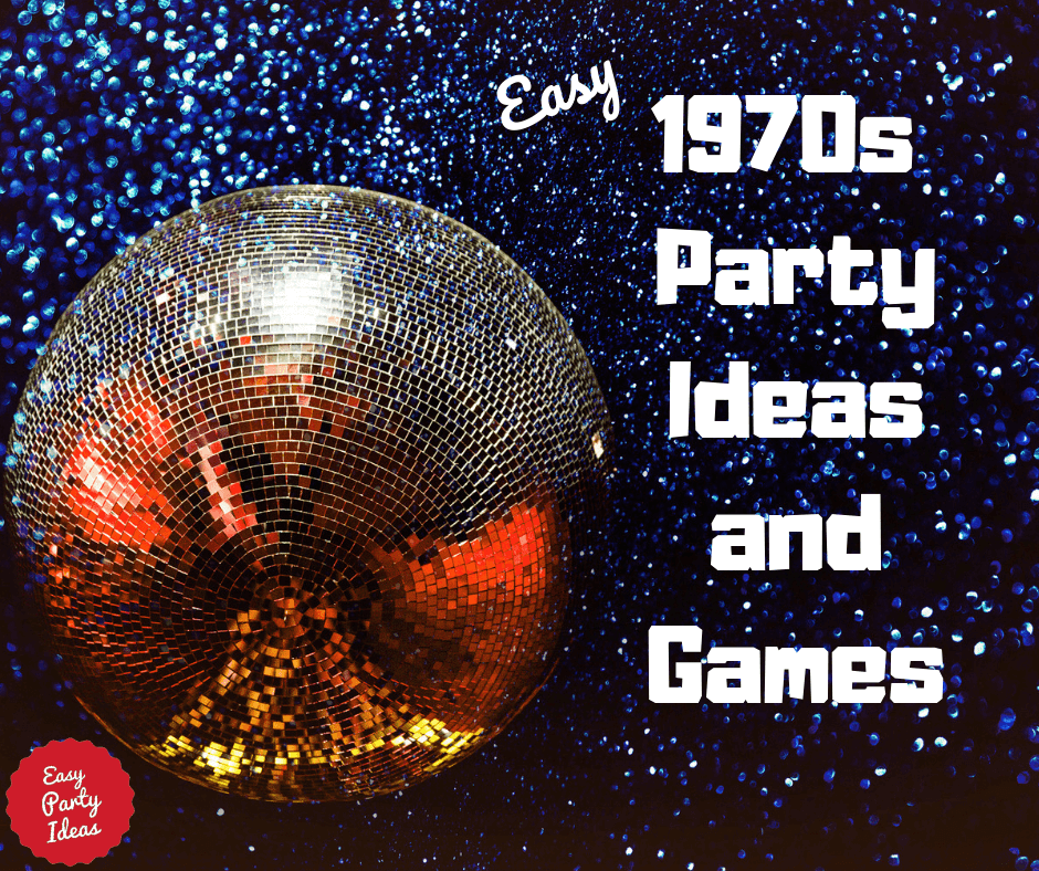 1970s Party Ideas and Games