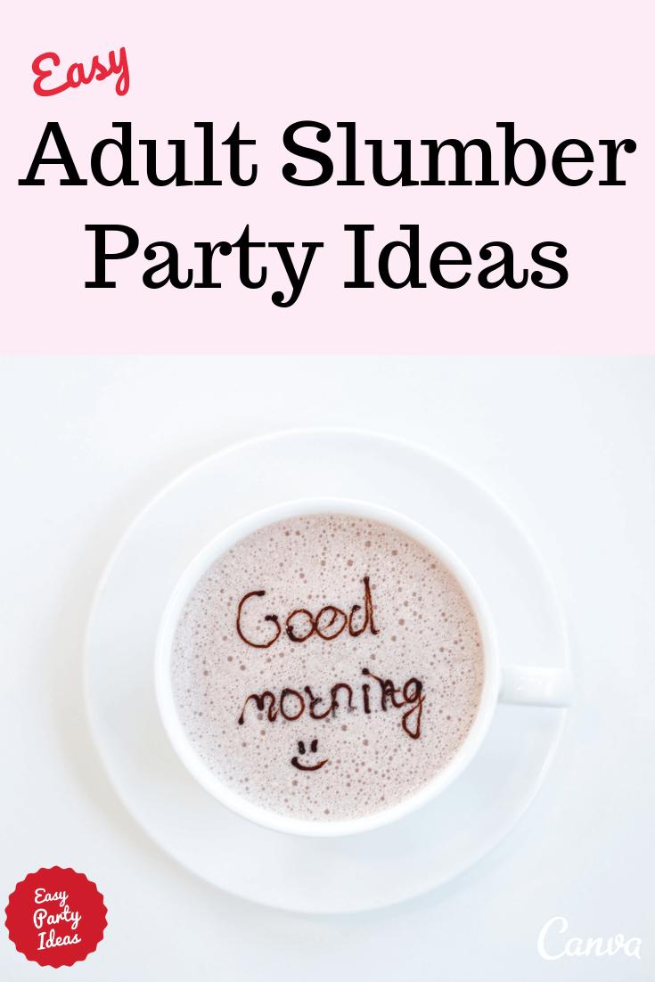 Adult Slumber Party Ideas