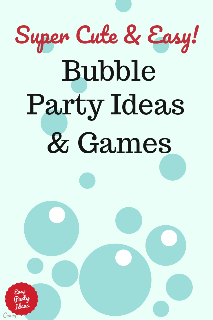 Bubbles Theme Party Ideas and Games