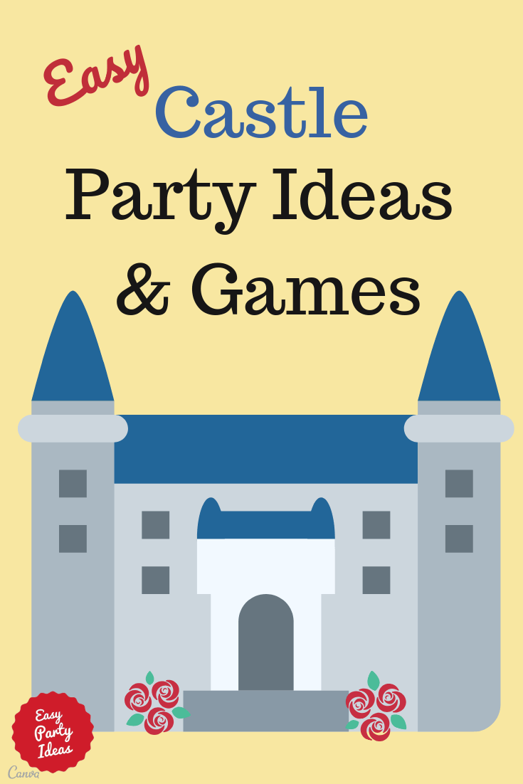 Castle Party Ideas and Games