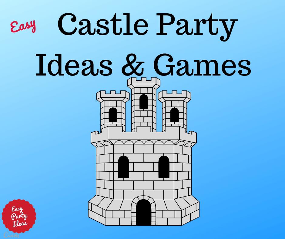 Castle Party Ideas