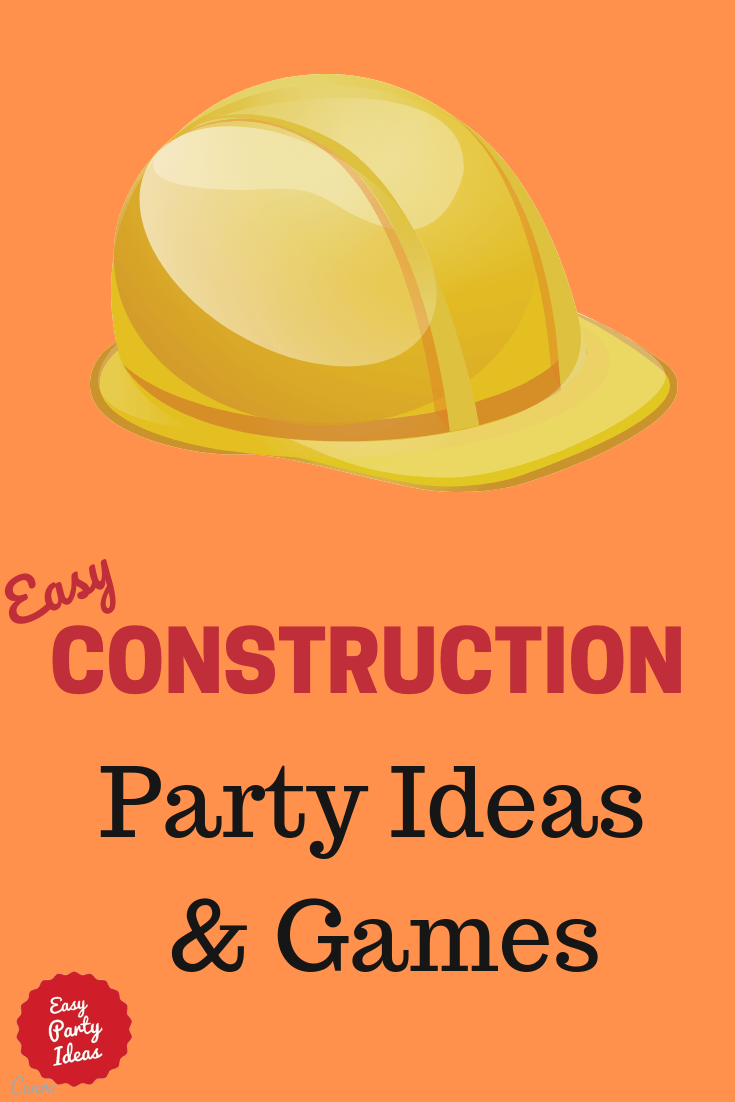 Construction Party Ideas and Games