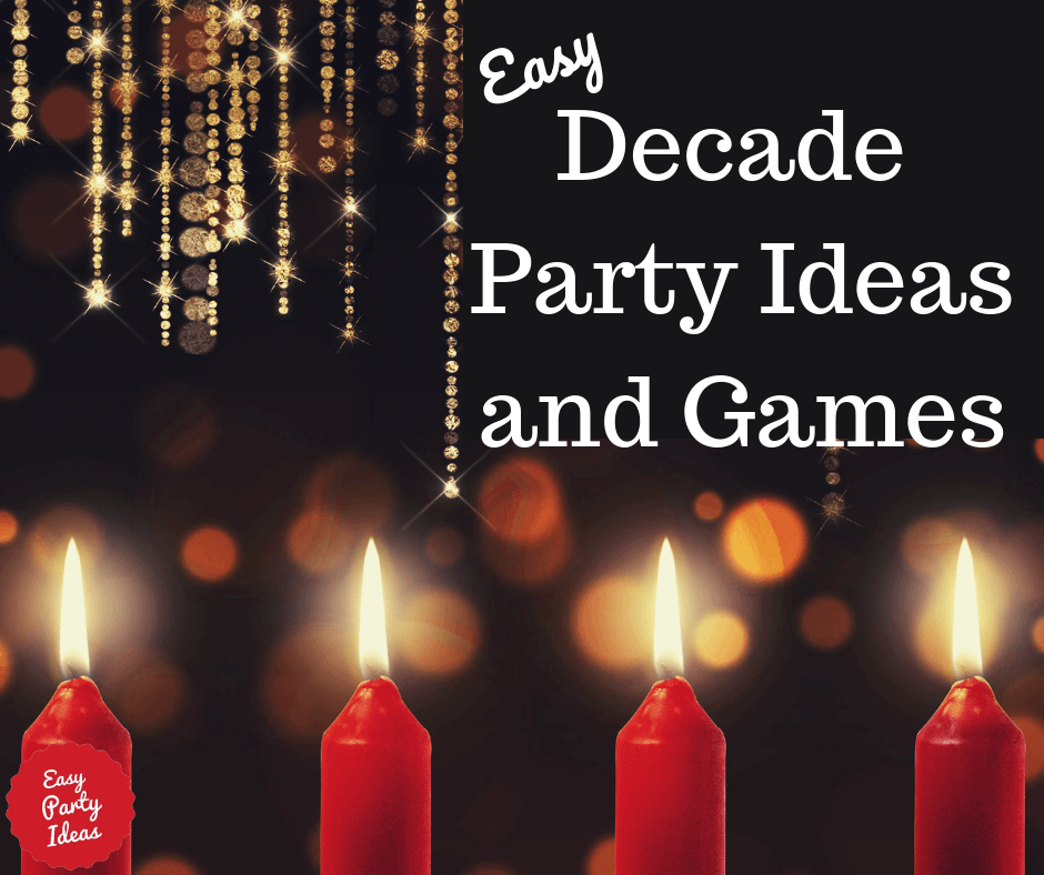 Decade Party Ideas and Games