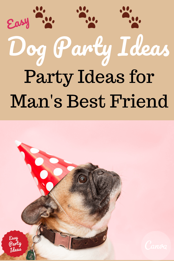 Dog Party Ideas for Man's Best Friend