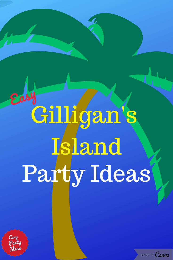 Gilligan Party Ideas and Games