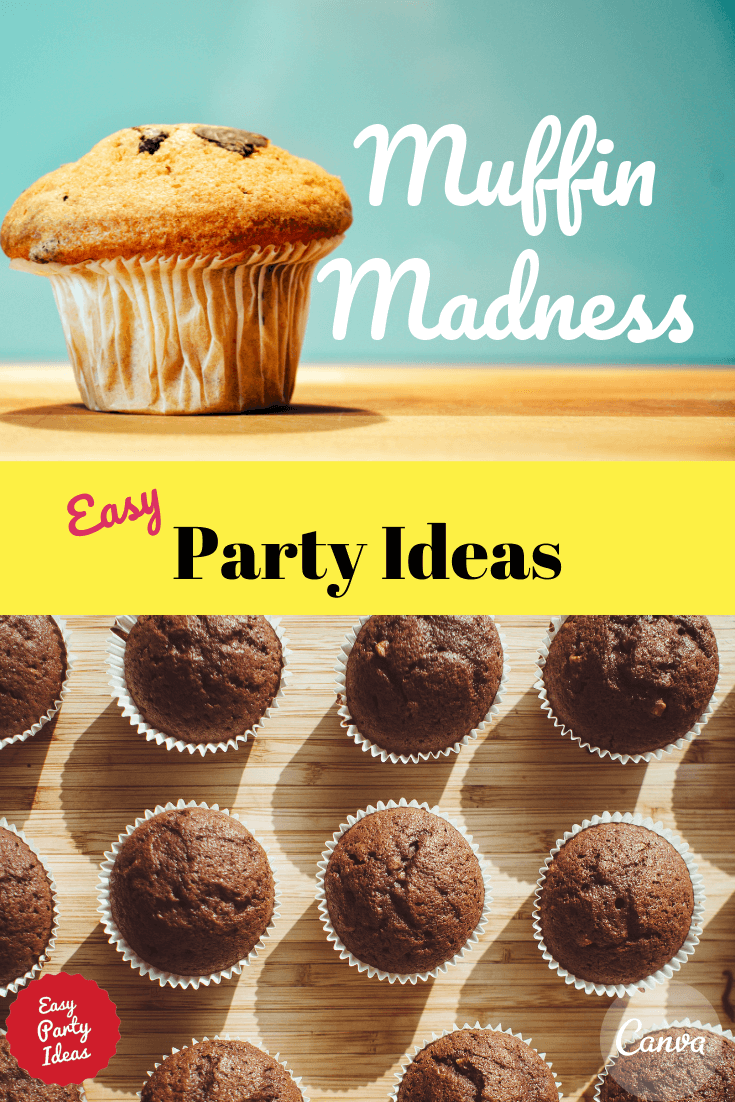 Muffin Madness Party