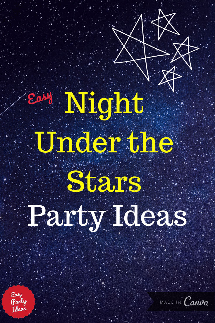 Night Under the Stars Party Ideas