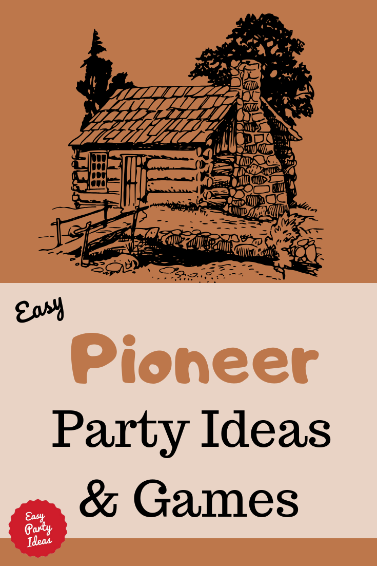 Games and ideas for a kid pioneer party