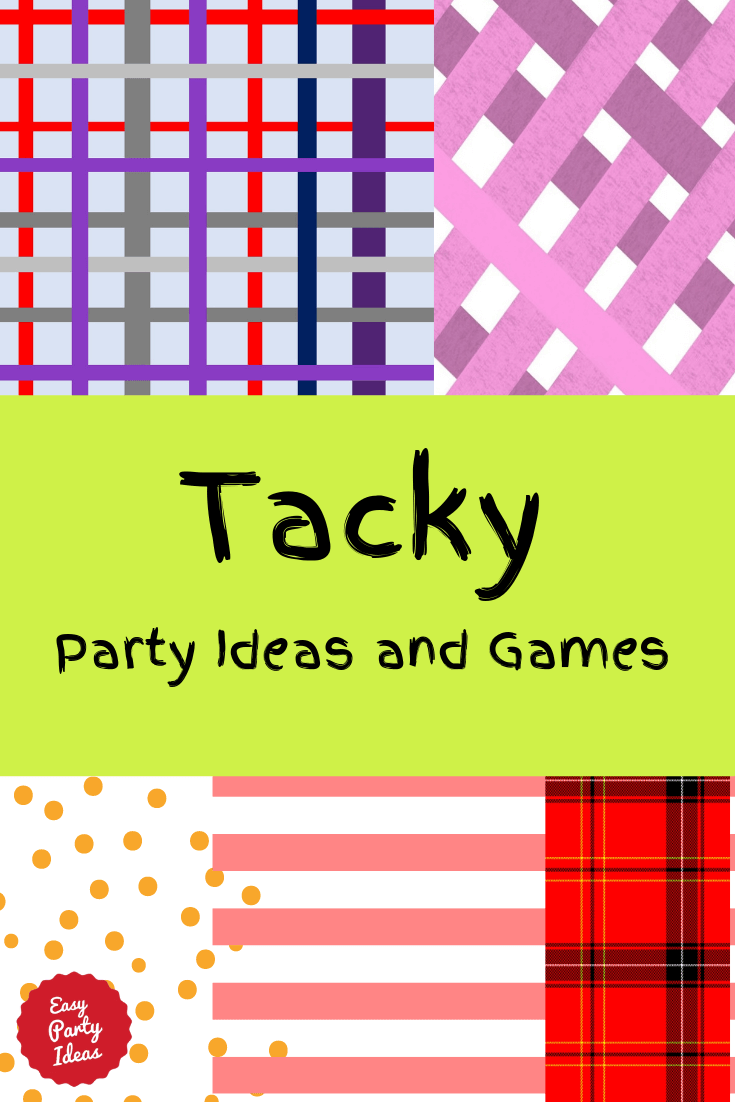 Tacky Party Ideas and Games