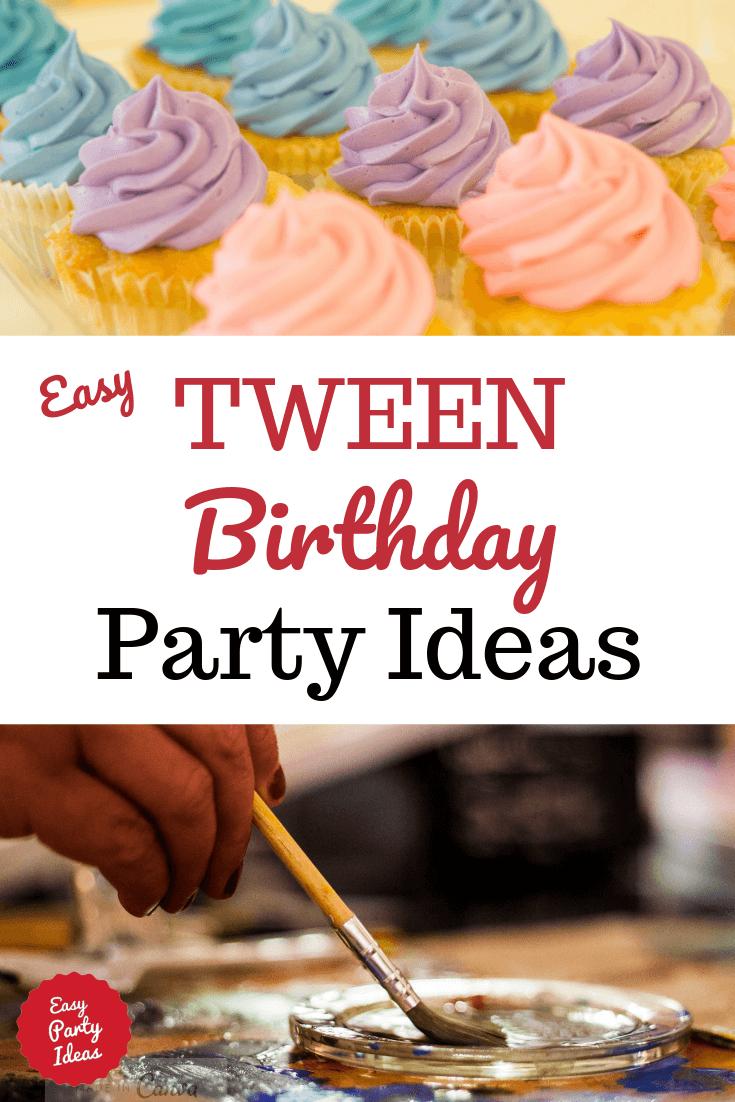 Easy Tween Birthday Party Ideas